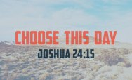 Joshua Choose This Day Feature