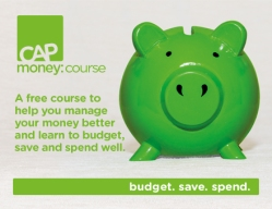 CAP Money Course ADVERT: A free course to help you manage your money better and learn to budget, save and spend well.