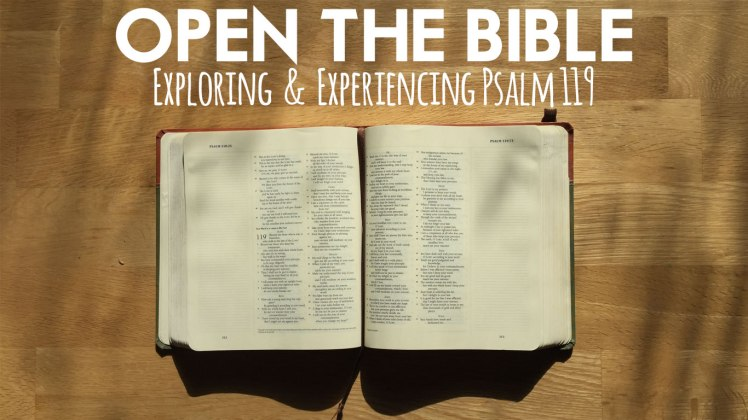 Open The Bible Series in Psalm 119